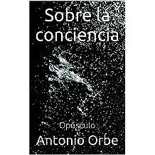 Sobre la conciencia: Opúsculo (Spanish Edition) Sep 15, 2014