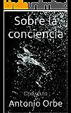 Sobre la conciencia: Opúsculo