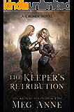 The Keeper's Retribution: A Chosen Novel (The Keepers Book 2)