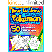 How to Draw Pokemon: 50 Pokemons to Learn to Draw (Unofficial Book Book 1)