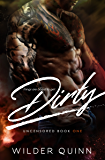 Dirty (Uncensored Series)
