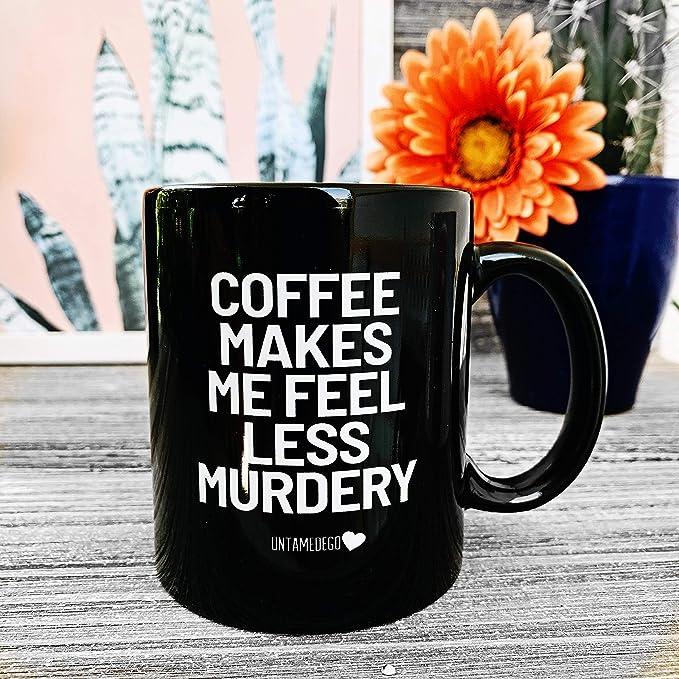Amazon.com | COFfee Makes Me Feel Less Murdery Mug coffee mug: Coffee Cups & Mugs