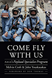 Come Fly with Us: NASA's Payload Specialist Program (Outward Odyssey: A People's History of Spaceflight)