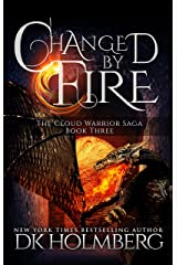 Changed by Fire (The Cloud Warrior Saga Book 3) Kindle Edition