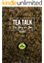 Tea Talk: One Story at a Time (English Edition)
