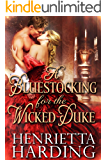A Bluestocking for the Wicked Duke: A Historical Regency Romance Book