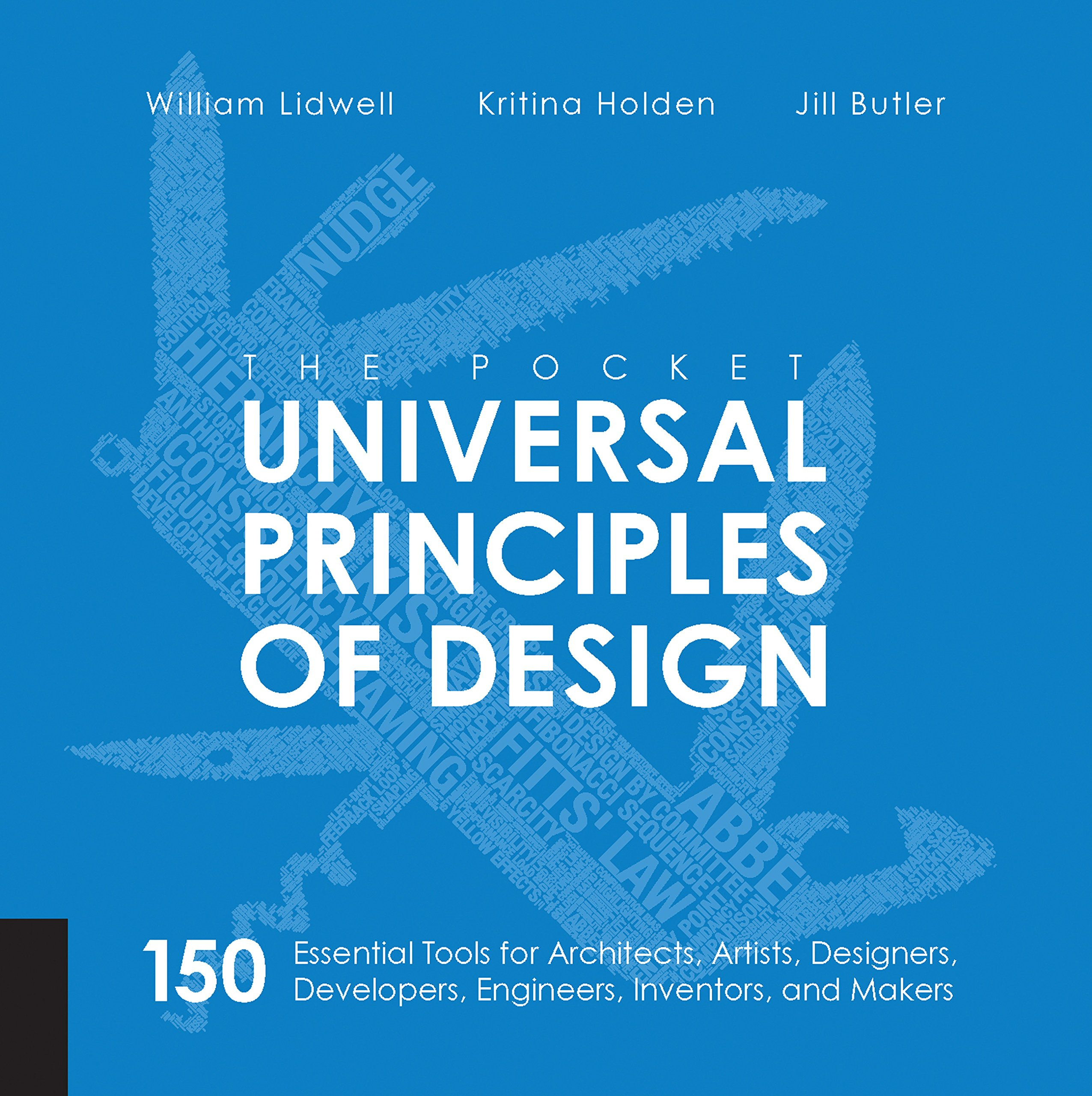 The Pocket Universal Principles of Design: 150 Essential Tools for  Architects, Artists, Designers, Developers, Engineers, Inventors, and  Makers: William ...