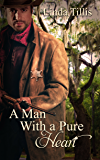 A Man With a Pure Heart: Sequel to A Heart Made for Love