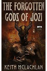 The Forgotten Gods of Jozi Kindle Edition