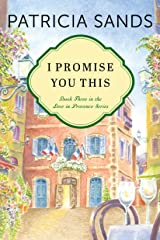 I Promise You This (Love in Provence Book 3) Kindle Edition