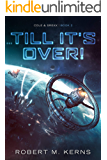 ...Till It's Over! (Cole & Srexx Book 2)