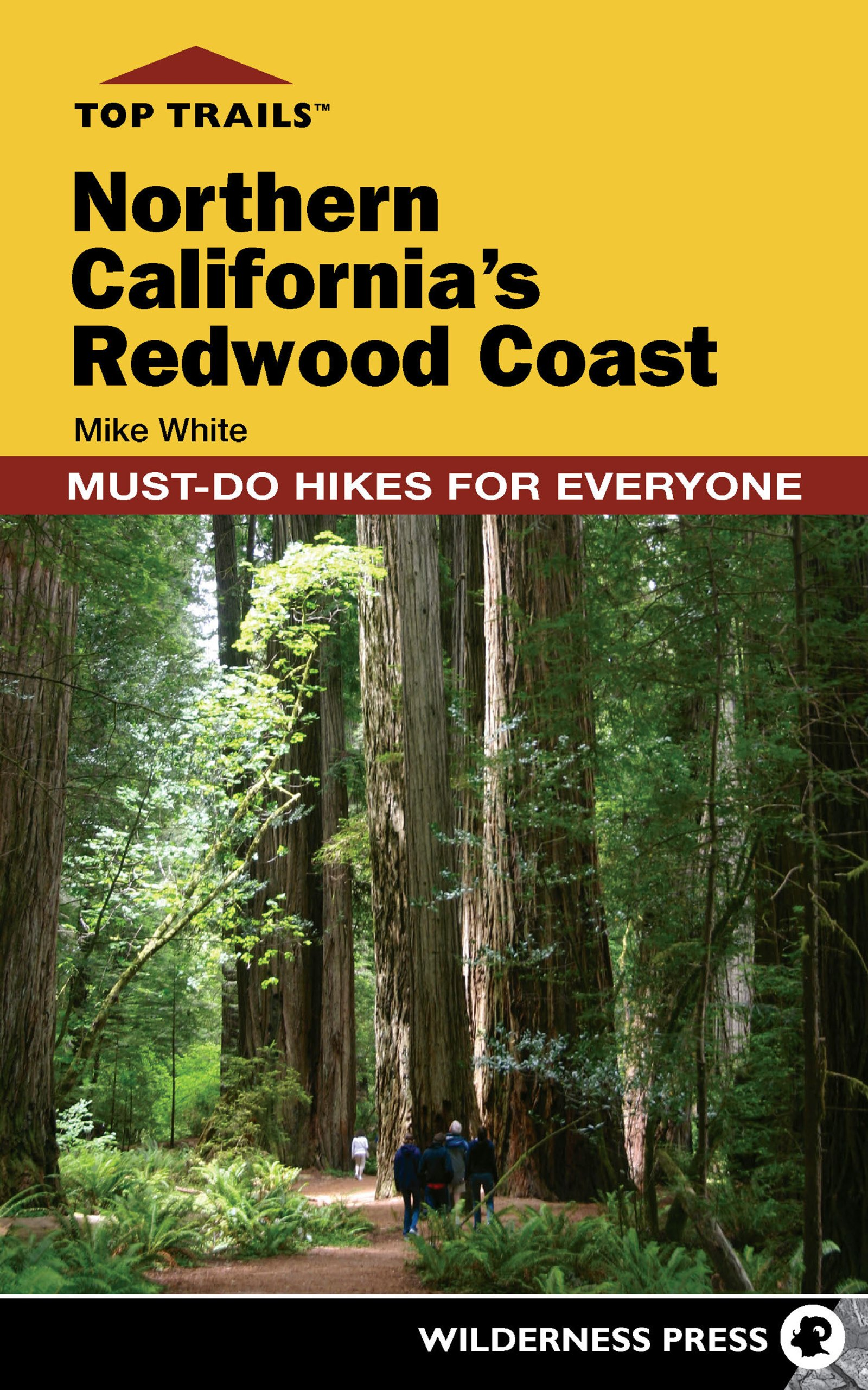 Top Trails: Northern California's Redwood Coast: Must-Do Hikes for  Everyone: Mike White: 9780899977515: Amazon.com: Books