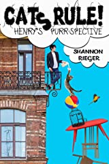 Cats Rule!: Henry's Purr-spective (Funny cat jokes, memes, stories, cat book, book about cats) Kindle Edition