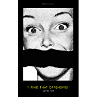 'I Find That Offensive!' (Provocations)
