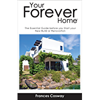 Your Forever Home™: The Essential Guide Before You Start Your New Build or Renovation