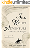 Silk Route Adventure: On Horseback in the Heart of Asia