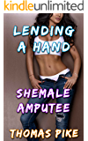 Lending A Hand: Shemale Amputee