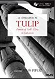 TULIP: The Pursuit of God's Glory in Salvation (John Piper Small Group)