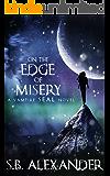 On the Edge of Misery (A Vampire SEAL Novel Book 4)