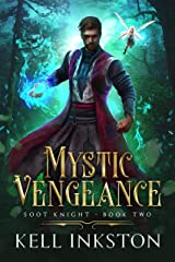 Mystic Vengeance (Soot Knight: Book 2) Kindle Edition