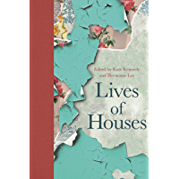 Lives of Houses (English Edition)