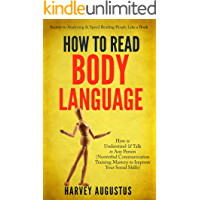 How to Read Body Language: Secrets to Analyzing & Speed Reading People Like a Book - How to Understand & Talk to Any…