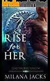 Rise for Her: Dystopian dragon romance (Ice Age Dragon Brotherhood Book 1)