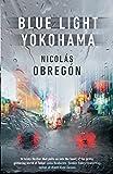 Blue Light Yokohama (Inspector Iwata Book 1) (English Edition)