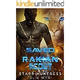 Saved by the Rakian Scout: A Sci-Fi Shifter Romance (Rakian Warrior Mates Book 2)