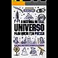 A História do Universo para quem tem pressa: Do Big Bang às mais recentes descobertas da astronomia! (Série Para quem…
