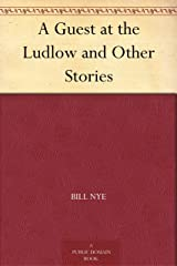 A Guest at the Ludlow and Other Stories Kindle Edition