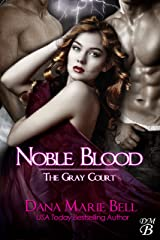 Noble Blood (The Gray Court Book 2) Kindle Edition