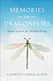 Memories in Dragonflies: Simple Lessons for Mindful Dying