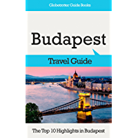Budapest Travel Guide: The Top 10 Highlights in Budapest (Globetrotter Guide Books) (English Edition)