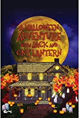 A Halloween Adventure with Jack and Ony Lantern Kindle Edition
