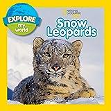 Explore My World: Snow Leopard