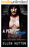 A Perfect Climax: Bad Boy Baby Romance