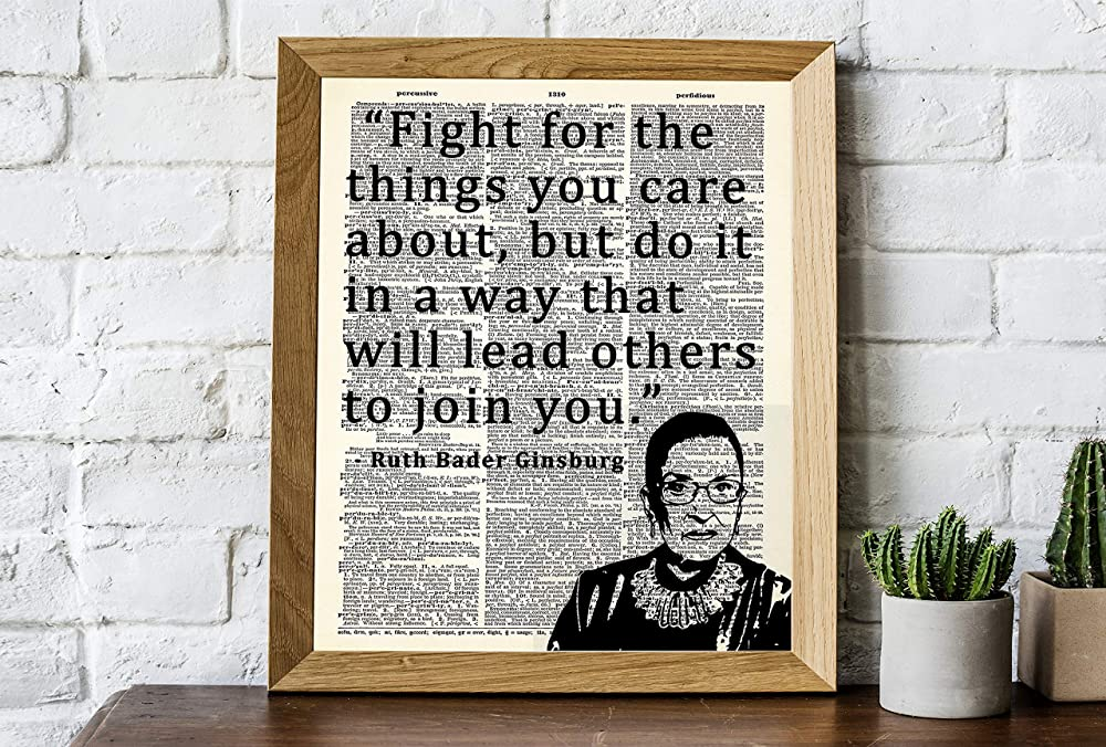 Men Great Motivational Gift Idea Under $15 Unframed Picture Girls /& Women - 8x10 Fight For The Things You Care About/… Ruth Bader Ginsburg Dictionary Wall Art Print: Unique Room Decor for Boys