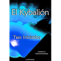 El Kybalión (Spanish Edition)