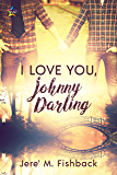 I Love You, Johnny Darling