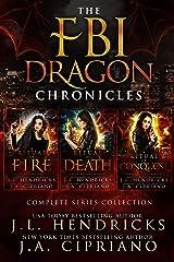 FBI Dragon Chronicles Complete Omnibus, An FBI Dragon Shifter Urban Fantasy Adventure: A Ritual of Fire, A Ritual of Death, A Ritual of Conquest Kindle Edition