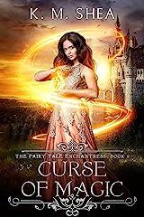 Curse of Magic (The Fairy Tale Enchantress Book 2) Kindle Edition