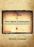 War Room Strategies: Developing Effectual Prayers for God's Glory