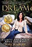 Dream: Clarify And Create What You Want