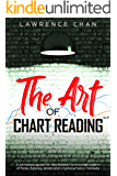The Art of Chart Reading: A Complete Guide for Day Traders and Swing Traders of Forex, Futures, Stock and Cryptocurrency Markets (English Edition)