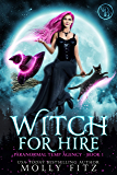 Witch for Hire: A Laugh-Out-Loud Cozy Mystery in which the Cat is Boss (Paranormal Temp Agency Book 1)
