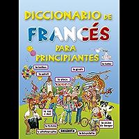 Diccionario De Frances Para Principiantes. (Diccionario Para Principiantes) (Spanish Edition)