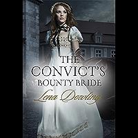 The Convict's Bounty Bride (Convict Series Book 1)