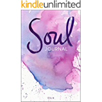Soul Journal: A Writing Prompts Journal for Self Discovery (Volume Book 3)