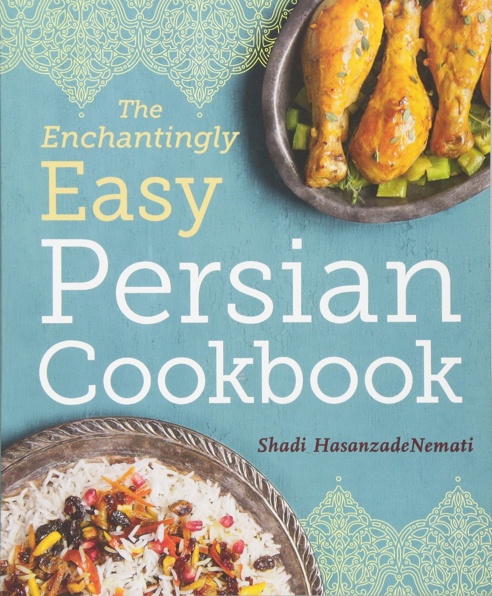 The Enchantingly Easy Persian Cookbook: 100 Simple Recipes for ...